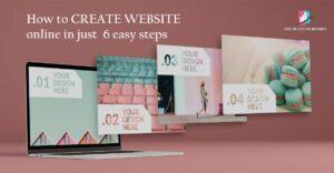 how to create website in 6 easy steps
